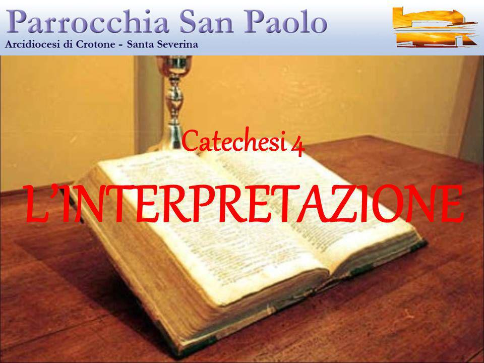 Catechesi 4 LINTERPRETAZIONE