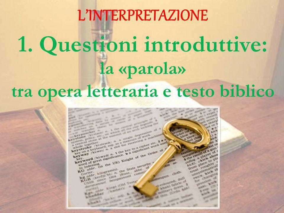 1. Questioni introduttive: la «parola» tra opera letteraria e testo biblico