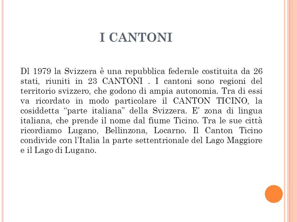 Dl 1979 la Svizzera è una repubblica federale costituita da 26 stati, riuniti in 23 CANTONI. I cantoni sono regioni del territorio svizzero, che godon