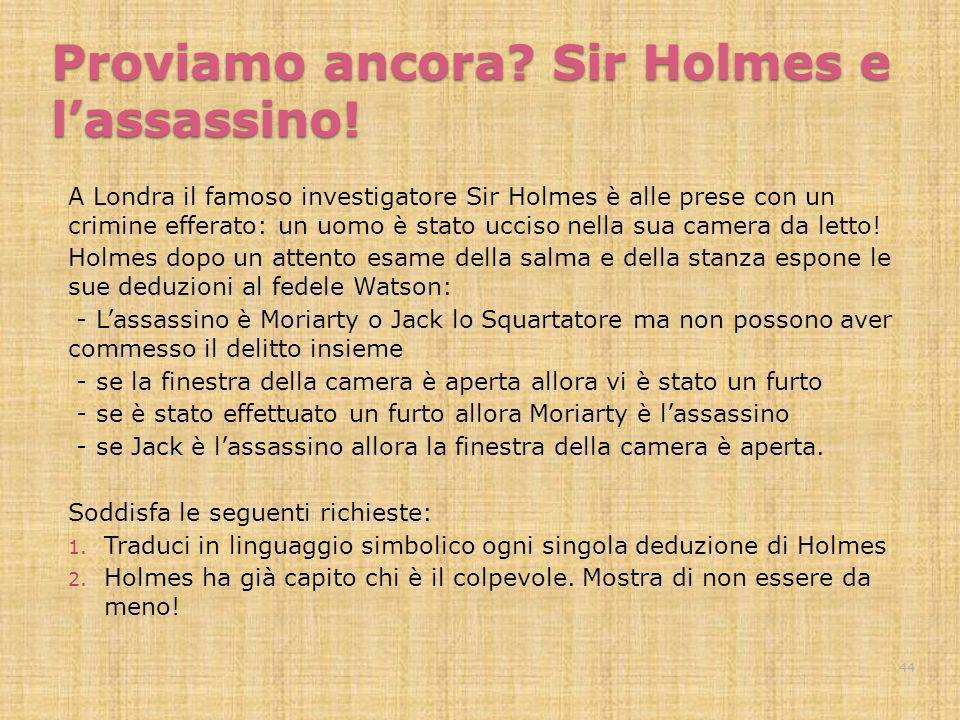 Proviamo ancora? Sir Holmes e lassassino! A Londra il famoso investigatore Sir Holmes è alle prese con un crimine efferato: un uomo è stato ucciso nel
