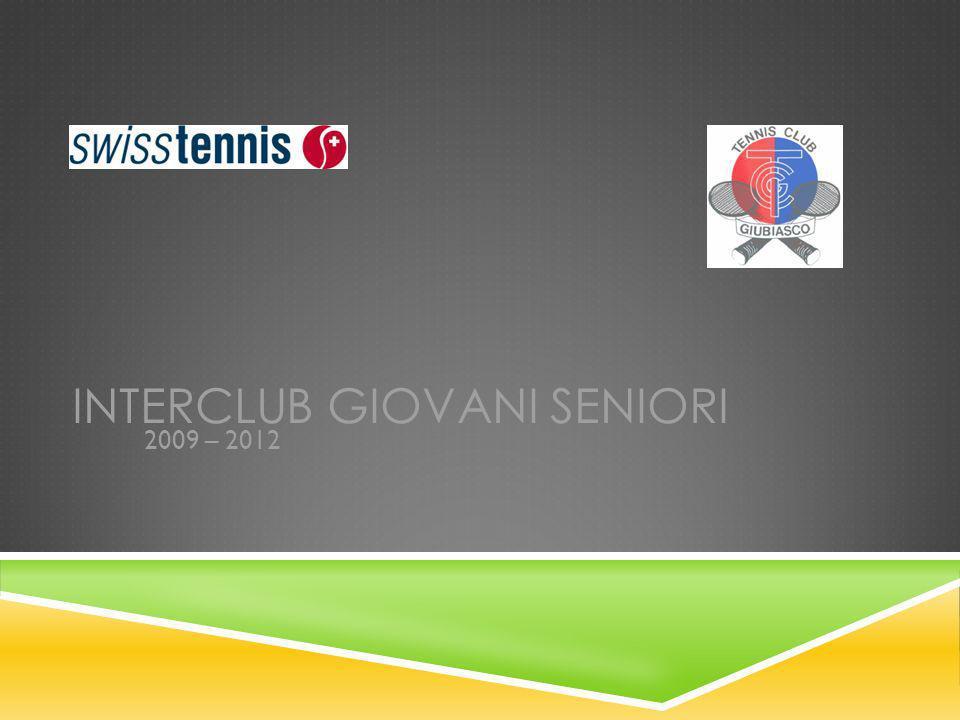 INTERCLUB GIOVANI SENIORI 2009 – 2012