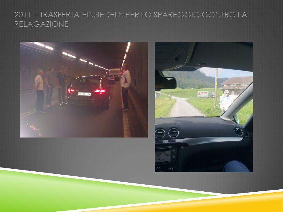 2011 – TRASFERTA EINSIEDELN PER LO SPAREGGIO CONTRO LA RELAGAZIONE