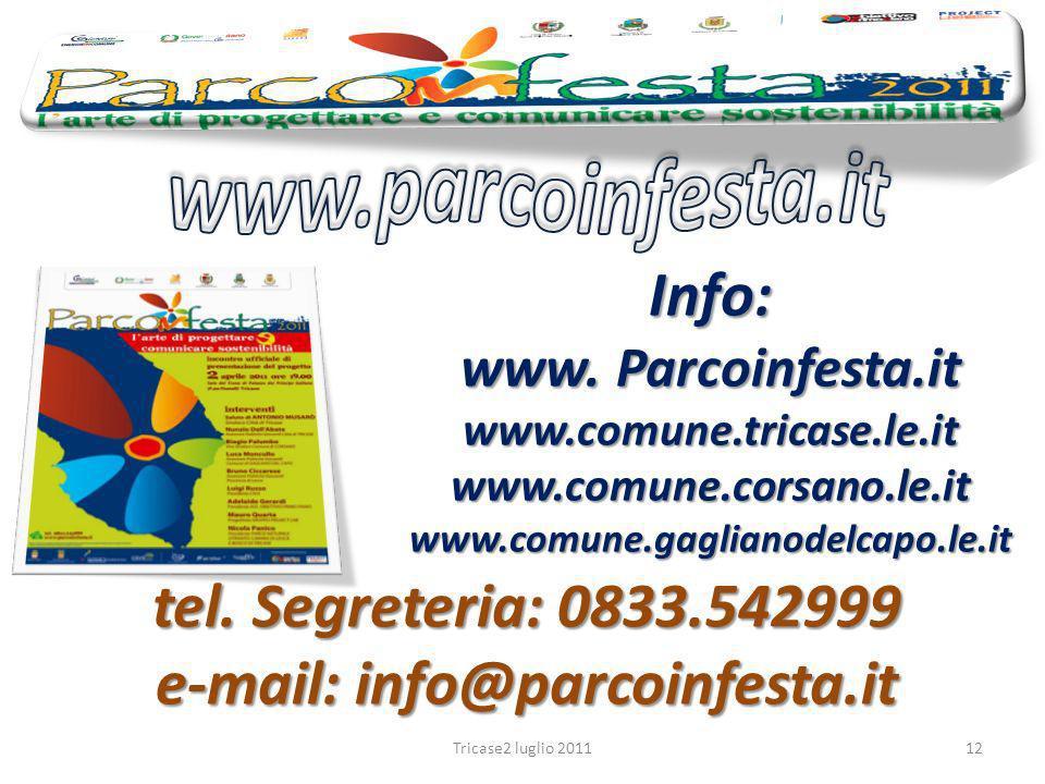 Info: www. Parcoinfesta.it www.comune.tricase.le.it www.comune.corsano.le.it www.comune.gaglianodelcapo.le.it 12Tricase2 luglio 2011 tel. Segreteria: