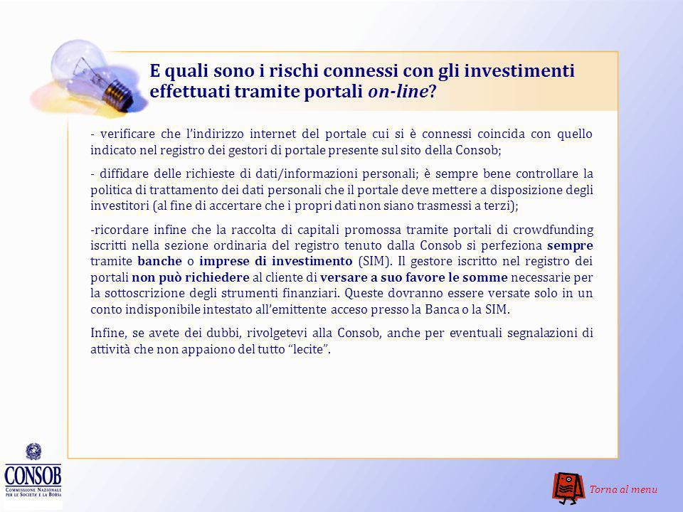 E quali sono i rischi connessi con gli investimenti effettuati tramite portali on-line? La diffusione dellutilizzo di internet per le transazioni comm