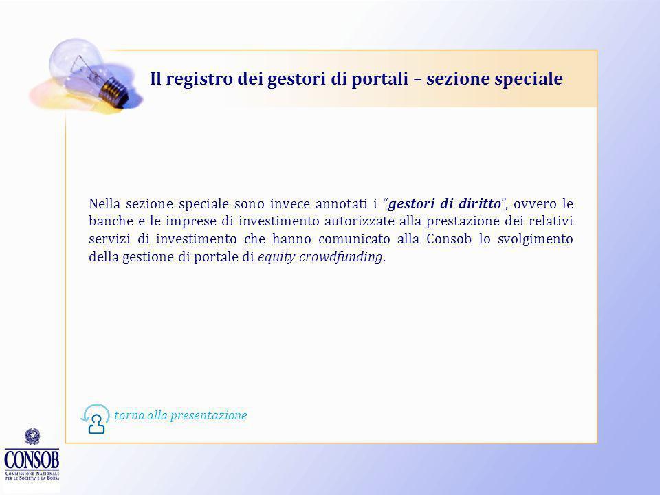 Il registro dei gestori di portali – sezione ordinaria Il Regolamento della Consob distingue il registro dei portali in due sezioni, una ordinaria e u