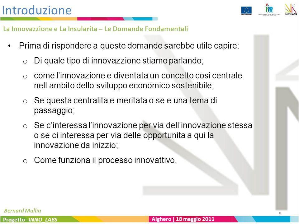 Il Processo Dell Innovazione I Diversi Tipi Di Innovazione Progetto - INNO_LABS Alghero | 18 maggio 2011 Bernard Mallia 6 Co- mm- erciale Tecnologica Scientifica