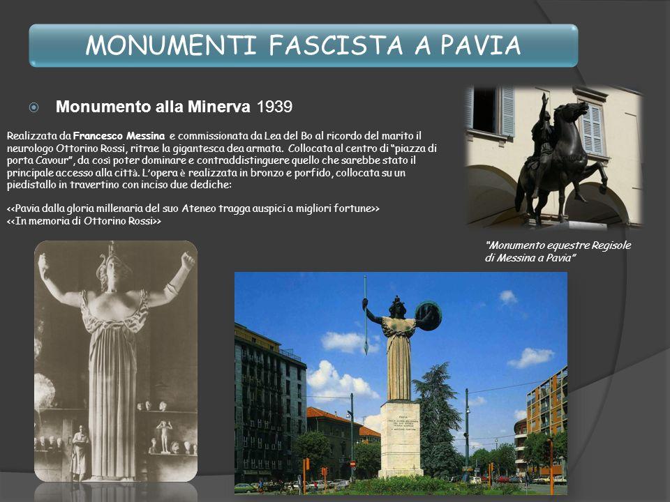 MONUMENTI FASCISTA A PAVIA Monumento alla Minerva 1939 Realizzata da Francesco Messina e commissionata da Lea del Bo al ricordo del marito il neurolog