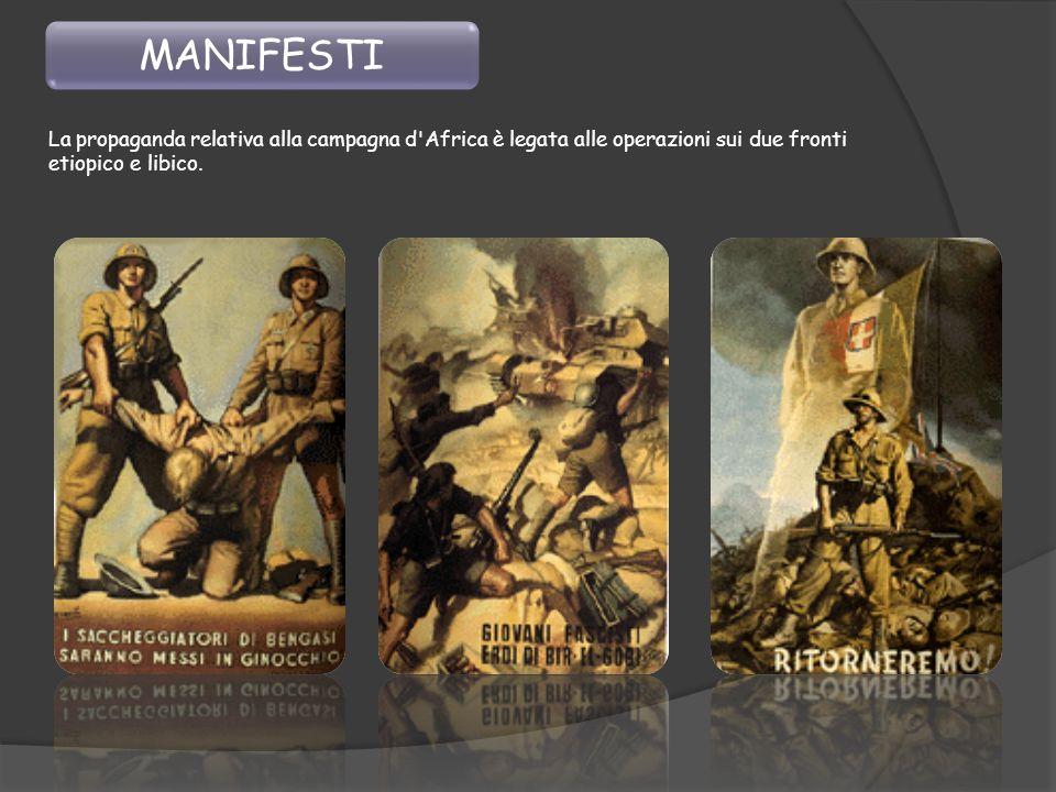 MANIFESTI La propaganda relativa alla campagna d'Africa è legata alle operazioni sui due fronti etiopico e libico.