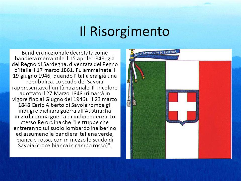 Il Risorgimento Bandiera nazionale decretata come bandiera mercantile il 15 aprile 1848, già del Regno di Sardegna, diventata del Regno d'Italia il 17
