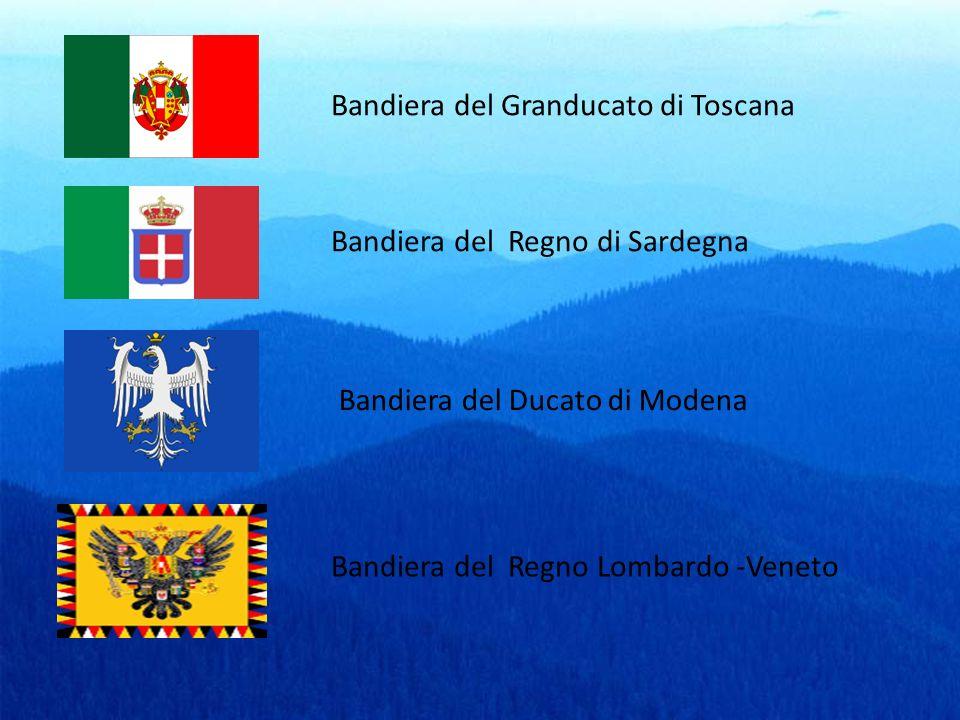 Bandiera del Granducato di Toscana Bandiera del Regno di Sardegna Bandiera del Ducato di Modena Bandiera del Regno Lombardo -Veneto