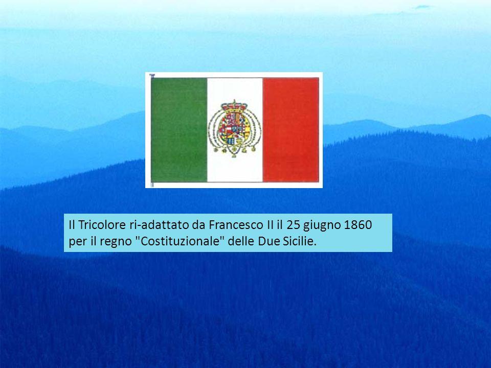 Il Tricolore ri-adattato da Francesco II il 25 giugno 1860 per il regno