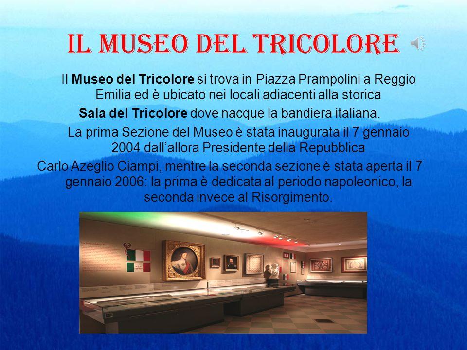 il museo del tricolore Il Museo del Tricolore si trova in Piazza Prampolini a Reggio Emilia ed è ubicato nei locali adiacenti alla storica Sala del Tr