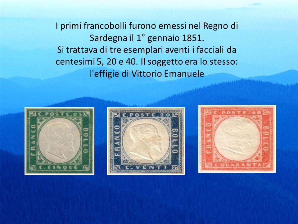 I primi francobolli furono emessi nel Regno di Sardegna il 1° gennaio 1851. Si trattava di tre esemplari aventi i facciali da centesimi 5, 20 e 40. Il