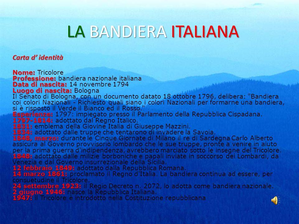 LA BANDIERA ITALIANA Nome: Professione: Data di nascita: Luogo di nascita: Esperienze: 1797-1814: 1831: 1834: 1848, marzo: 1848: 12 febbraio 1849: 14