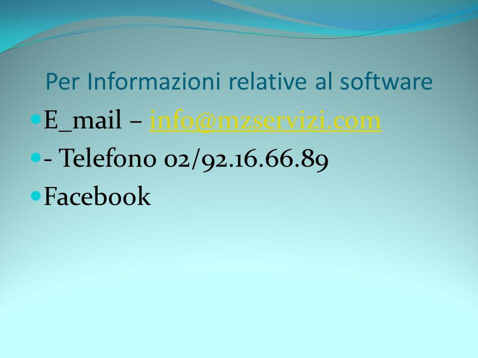 Per Informazioni relative al software E_mail – info@mzservizi.cominfo@mzservizi.com - Telefono 02/92.16.66.89 Facebook