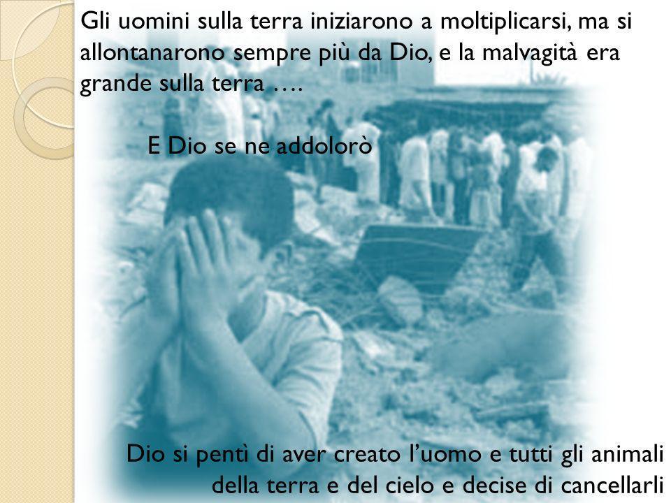 Ma Noè, uomo giusto, trovò grazia davanti al Signore (Gen 7, 8) Essi furono salvati dal Signore …