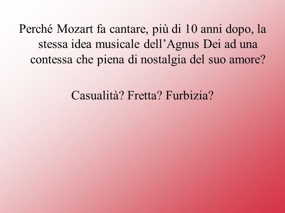 Perché Mozart fa cantare, più di 10 anni dopo, la stessa idea musicale dellAgnus Dei ad una contessa che piena di nostalgia del suo amore.