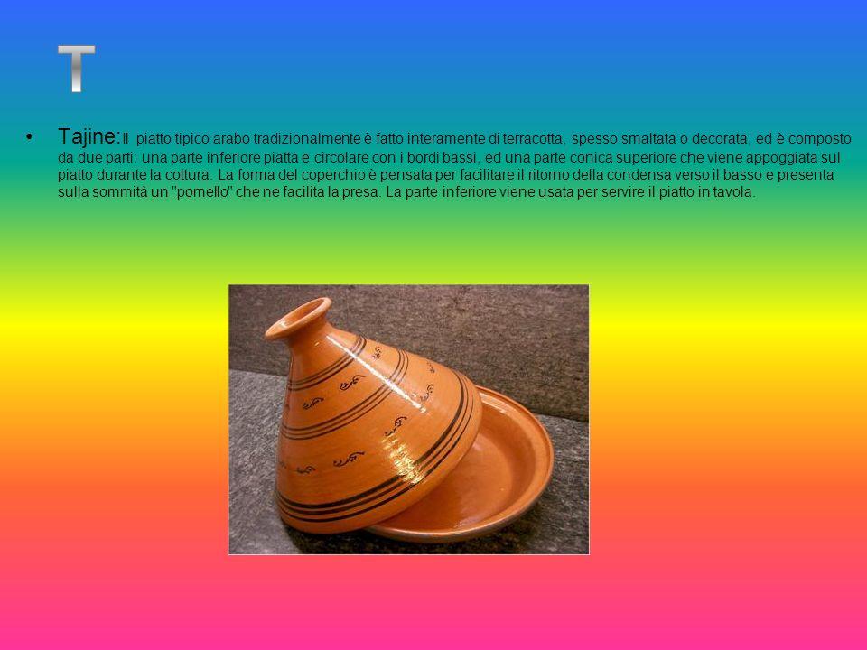 Tajine: Il piatto tipico arabo tradizionalmente è fatto interamente di terracotta, spesso smaltata o decorata, ed è composto da due parti: una parte i