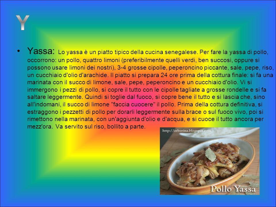 Yassa: Lo yassa è un piatto tipico della cucina senegalese. Per fare la yassa di pollo, occorrono: un pollo, quattro limoni (preferibilmente quelli ve