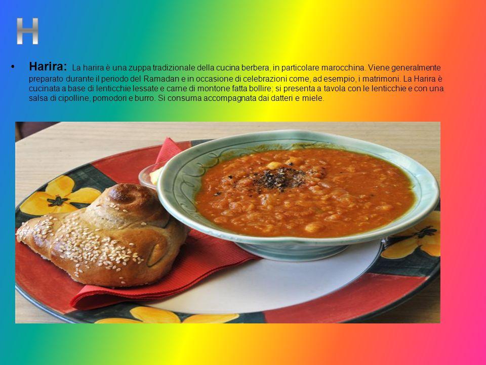 Harira: La harira è una zuppa tradizionale della cucina berbera, in particolare marocchina. Viene generalmente preparato durante il periodo del Ramada