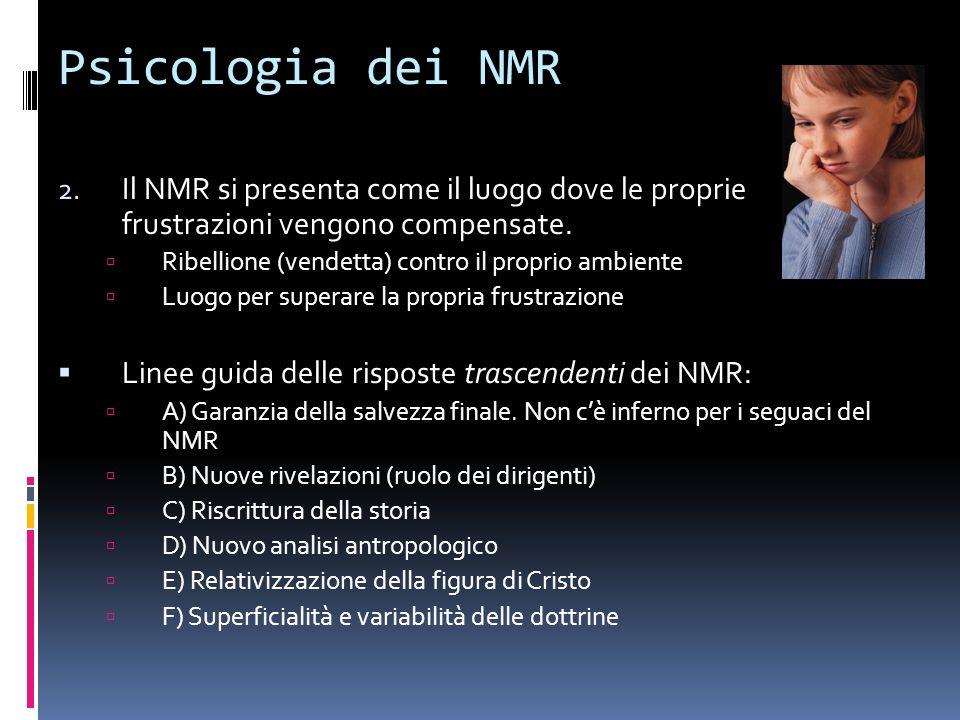 Psicologia dei NMR 2. Il NMR si presenta come il luogo dove le proprie frustrazioni vengono compensate. Ribellione (vendetta) contro il proprio ambien
