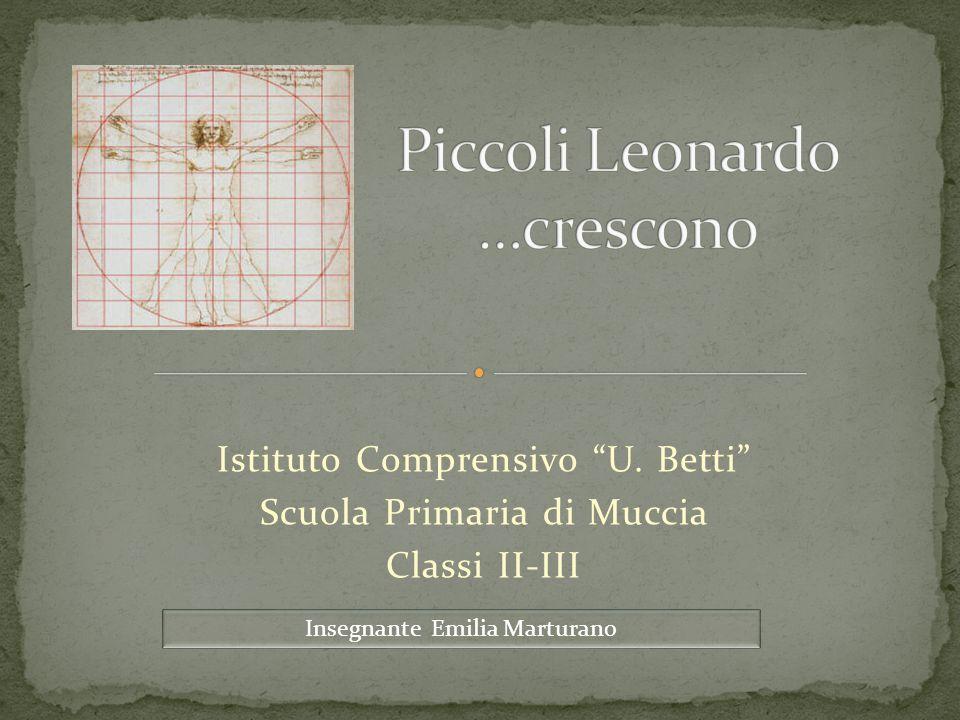 Istituto Comprensivo U. Betti Scuola Primaria di Muccia Classi II-III Insegnante Emilia Marturano