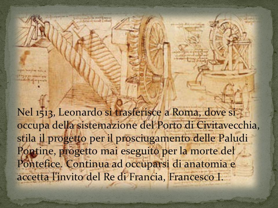 Nel 1513, Leonardo si trasferisce a Roma, dove si occupa della sistemazione del Porto di Civitavecchia, stila il progetto per il prosciugamento delle