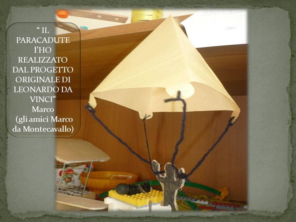 IL PARACADUTE lHO REALIZZATO DAL PROGETTO ORIGINALE DI LEONARDO DA VINCI Marco (gli amici Marco da Montecavallo)