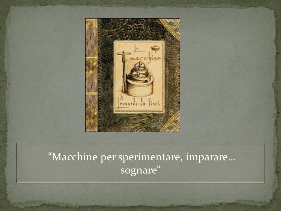 Macchine per sperimentare, imparare… sognare