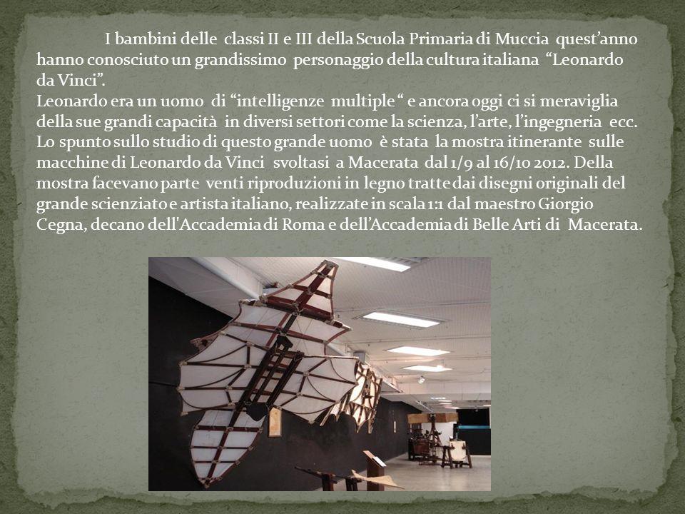 I bambini delle classi II e III della Scuola Primaria di Muccia questanno hanno conosciuto un grandissimo personaggio della cultura italiana Leonardo