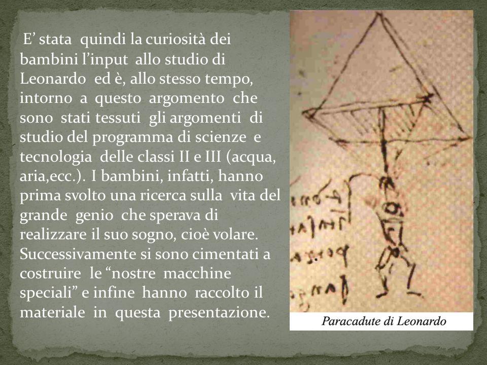E stata quindi la curiosità dei bambini linput allo studio di Leonardo ed è, allo stesso tempo, intorno a questo argomento che sono stati tessuti gli