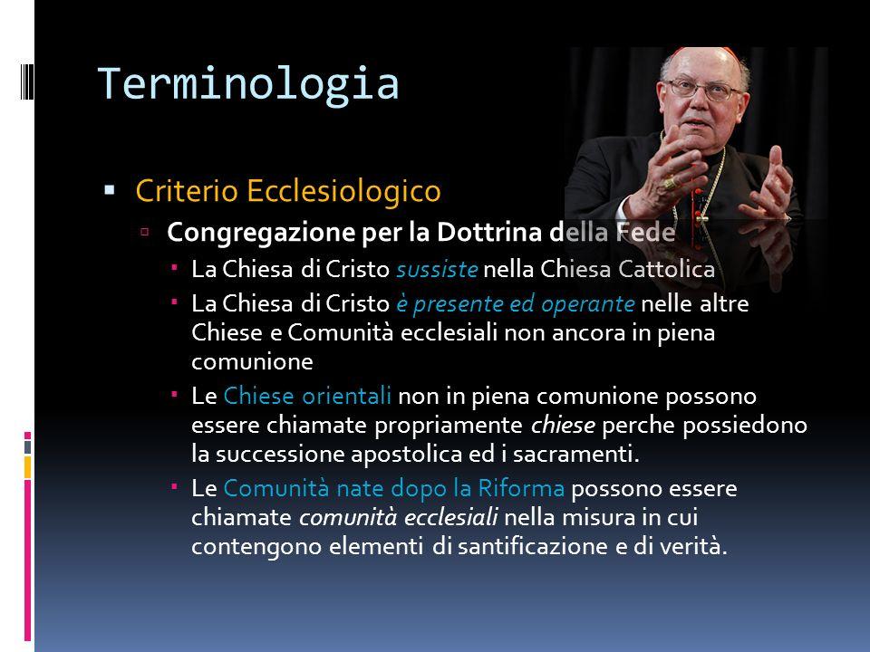 Terminologia Criterio Ecclesiologico Congregazione per la Dottrina della Fede La Chiesa di Cristo sussiste nella Chiesa Cattolica La Chiesa di Cristo