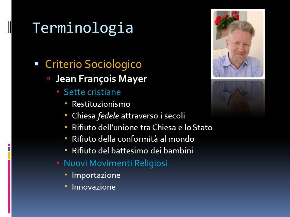 Terminologia Criterio Sociologico Jean François Mayer Sette cristiane Restituzionismo Chiesa fedele attraverso i secoli Rifiuto dellunione tra Chiesa