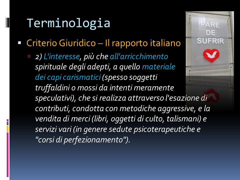 Terminologia Criterio Giuridico – Il rapporto italiano 2) L'interesse, più che all'arricchimento spirituale degli adepti, a quello materiale dei capi