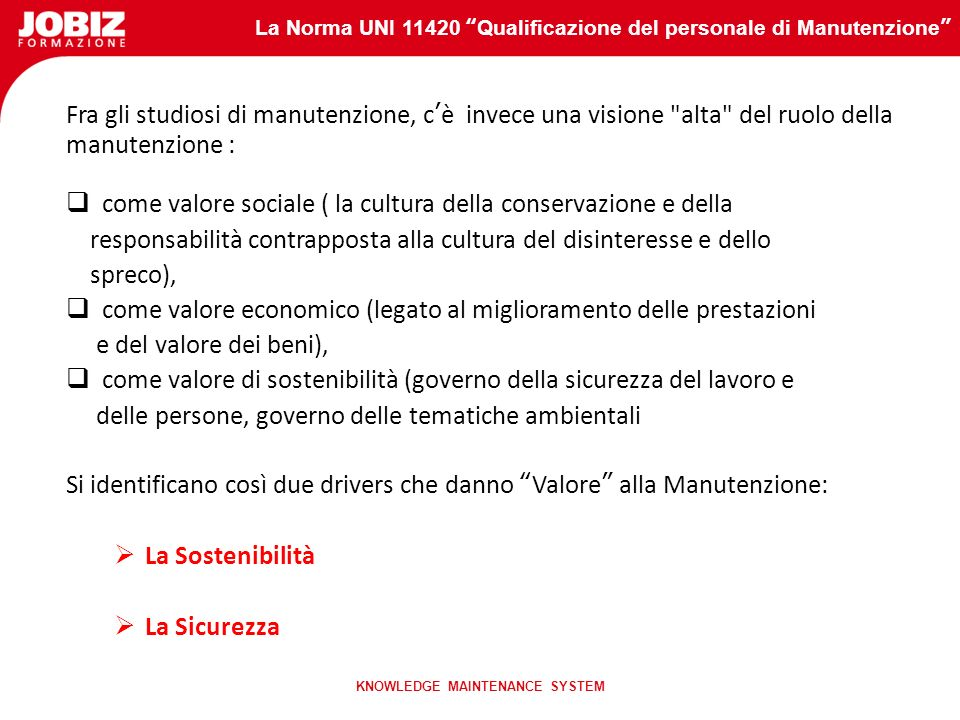 La Norma UNI 11420 Qualificazione del personale di Manutenzione KNOWLEDGE MAINTENANCE SYSTEM