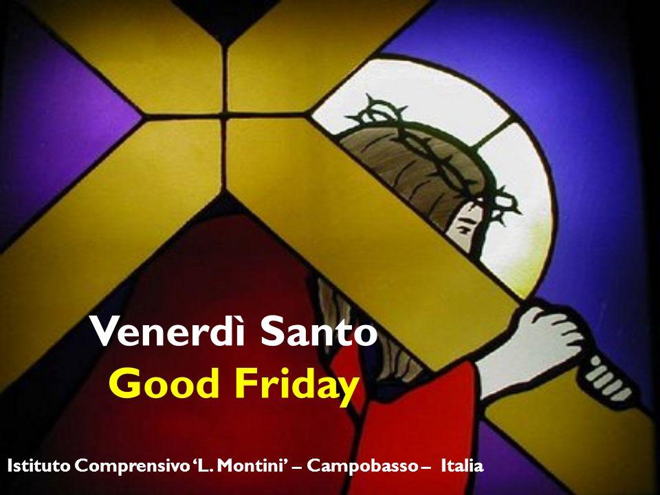 Venerdì Santo Good Friday Istituto Comprensivo L. Montini – Campobasso – Italia