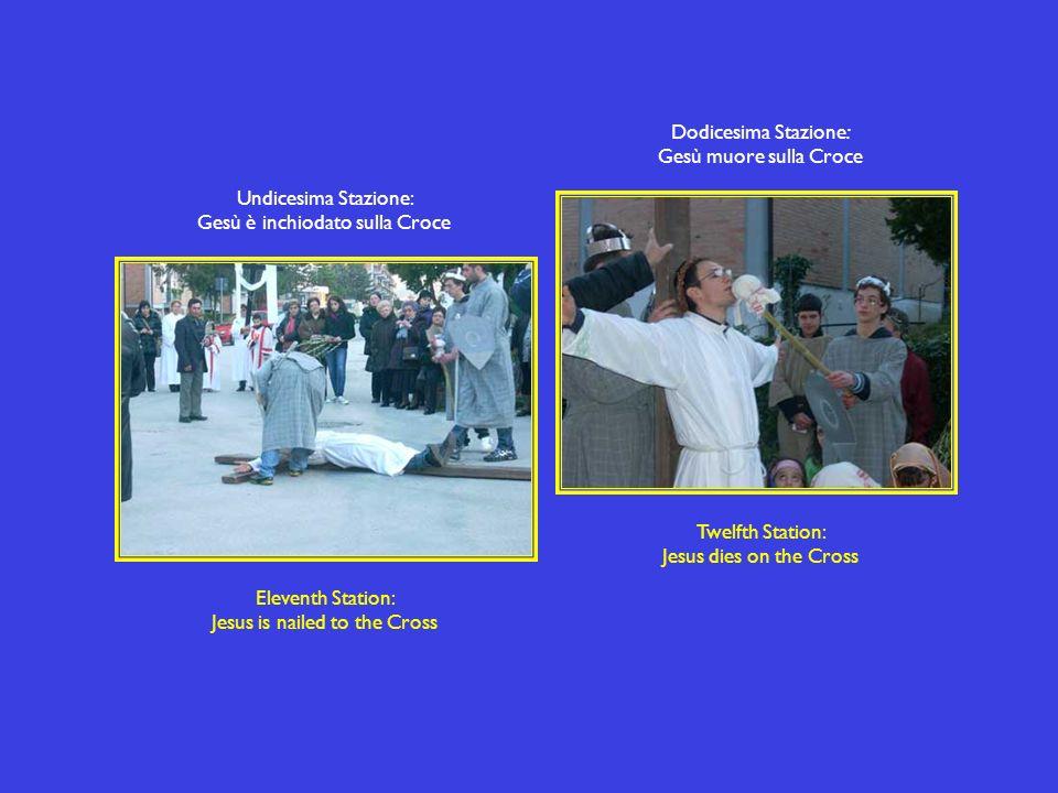 Nona Stazione: Gesù cade per la terza volta Ninth Station: Jesus falls the third time Decima Stazione: Gesù è spogliato delle vesti Tenth Station: Jesus is stripped of His garments