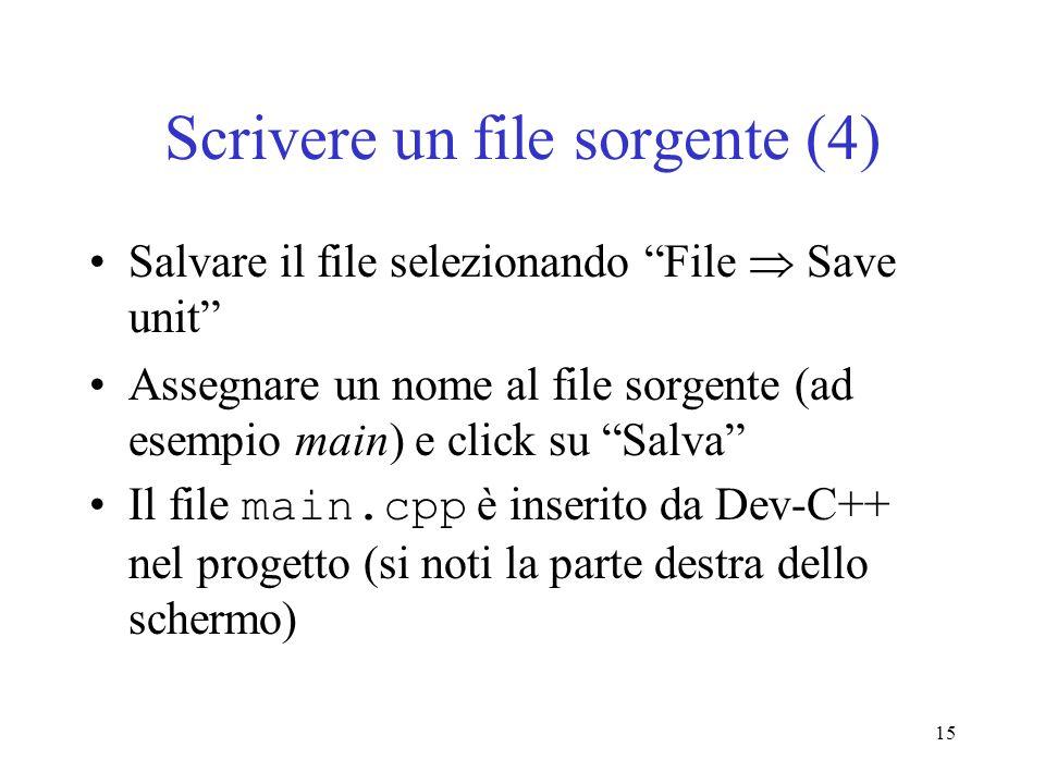 15 Scrivere un file sorgente (4) Salvare il file selezionando File Save unit Assegnare un nome al file sorgente (ad esempio main) e click su Salva Il