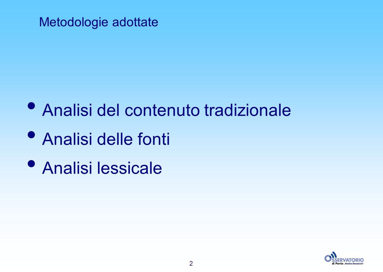 2 Metodologie adottate Analisi del contenuto tradizionale Analisi delle fonti Analisi lessicale