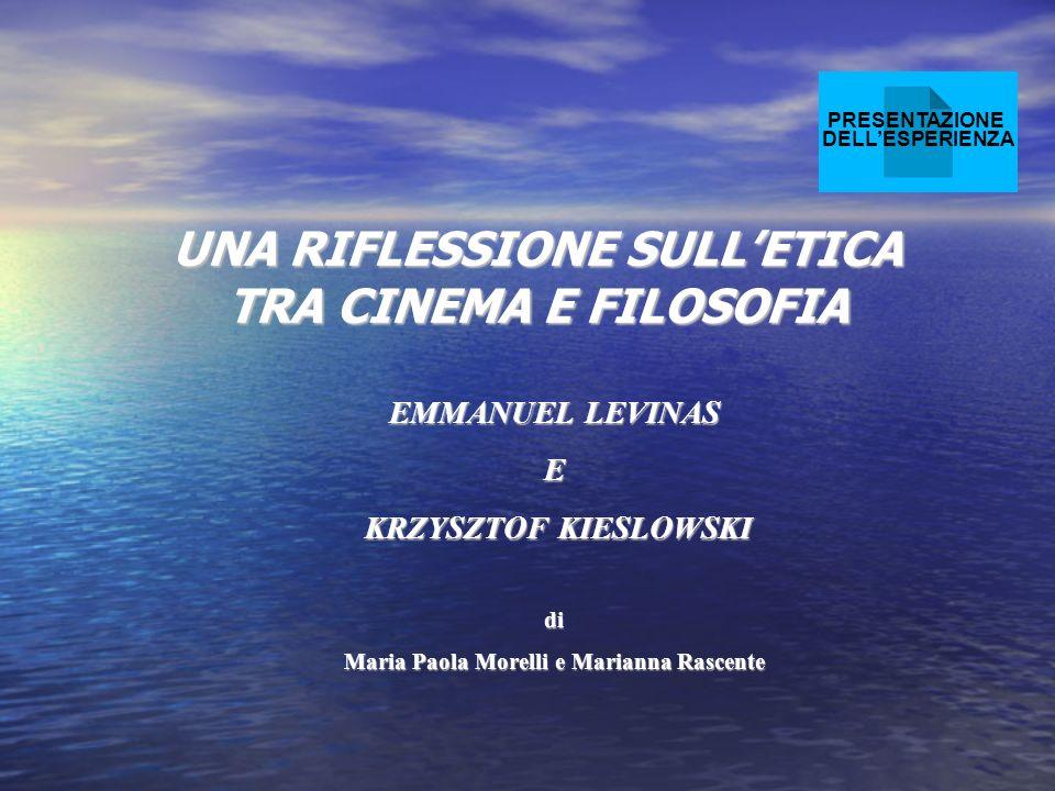 UNA RIFLESSIONE SULLETICA TRA CINEMA E FILOSOFIA EMMANUEL LEVINAS E KRZYSZTOF KIESLOWSKI KRZYSZTOF KIESLOWSKIdi Maria Paola Morelli e Marianna Rascent