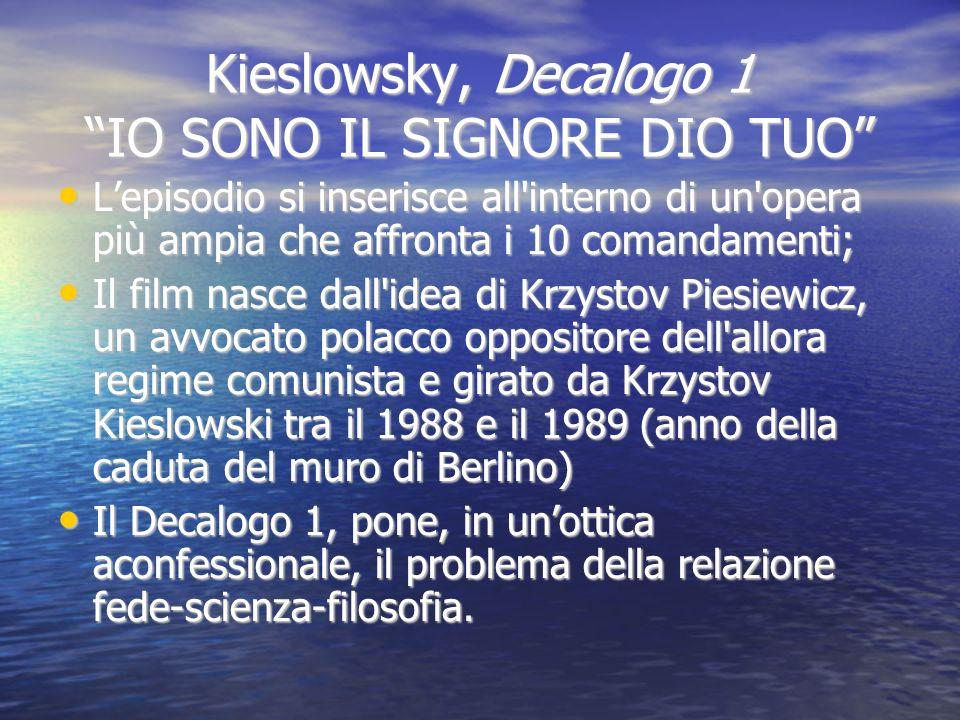 Kieslowsky, Decalogo 1 IO SONO IL SIGNORE DIO TUO Lepisodio si inserisce all'interno di un'opera più ampia che affronta i 10 comandamenti; Lepisodio s