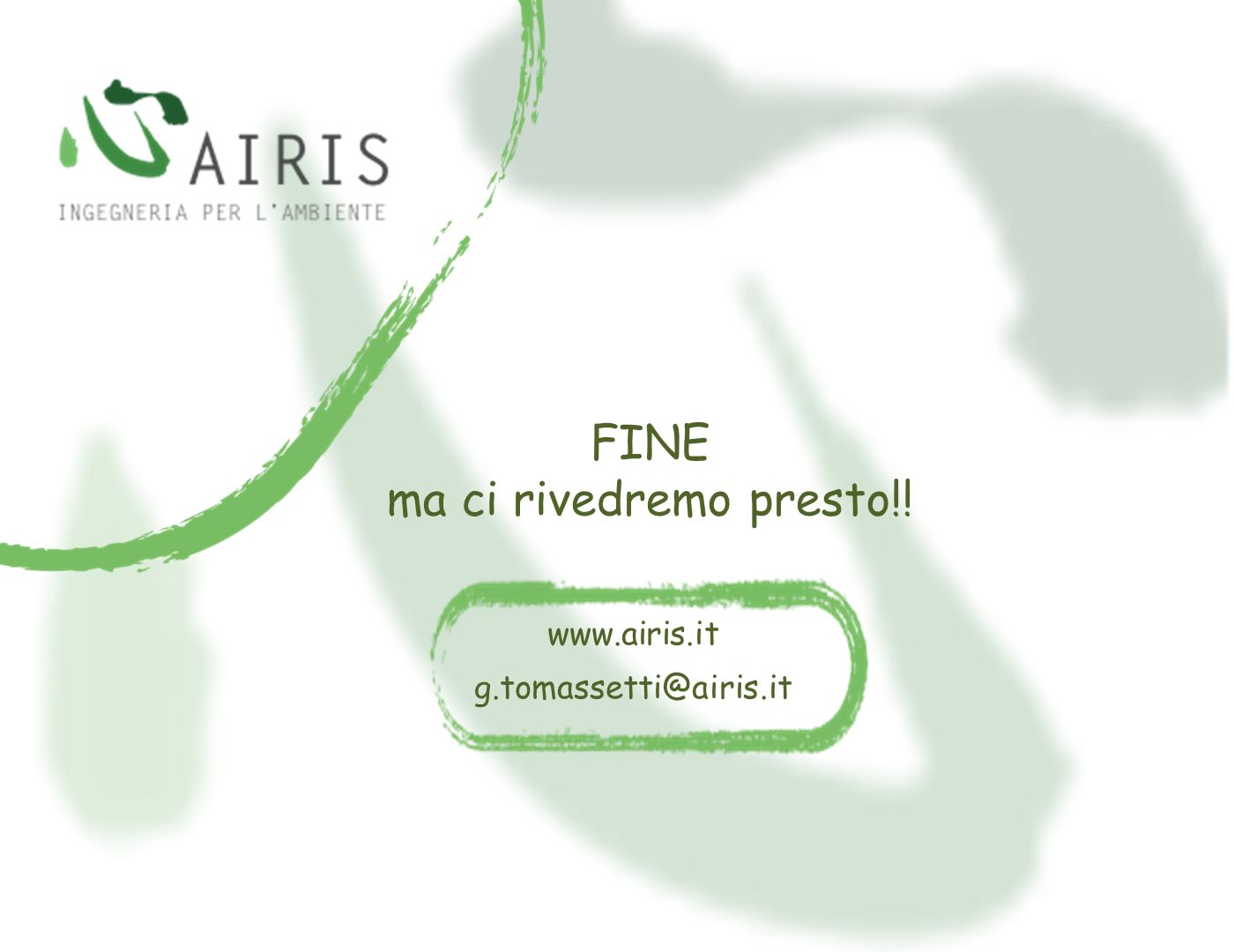 FINE ma ci rivedremo presto!! www.airis.it g.tomassetti@airis.it