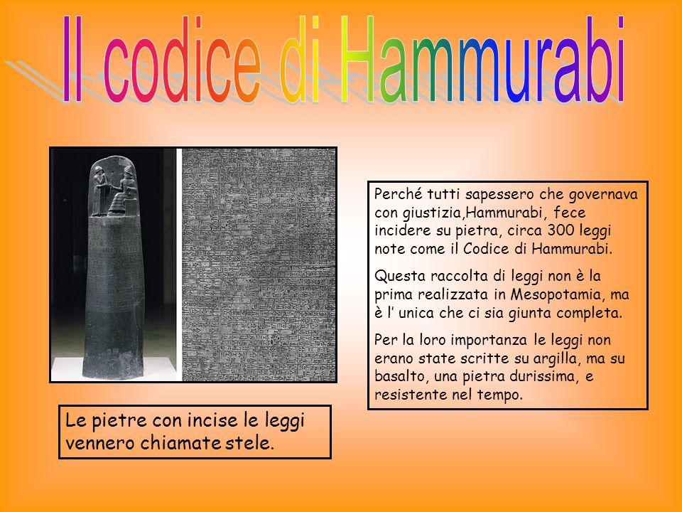 Perché tutti sapessero che governava con giustizia,Hammurabi, fece incidere su pietra, circa 300 leggi note come il Codice di Hammurabi.