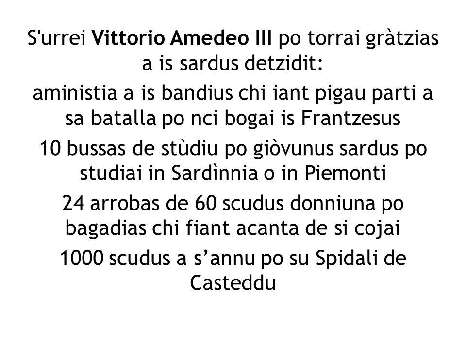 S'urrei Vittorio Amedeo III po torrai gràtzias a is sardus detzidit: aministia a is bandius chi iant pigau parti a sa batalla po nci bogai is Frantzes