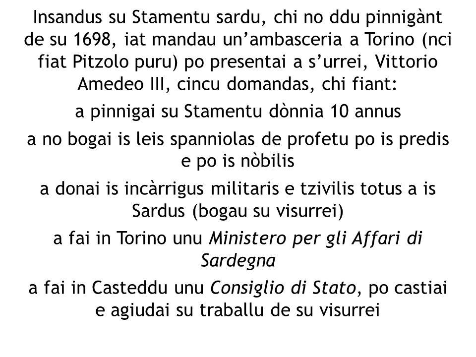 Insandus su Stamentu sardu, chi no ddu pinnigànt de su 1698, iat mandau unambasceria a Torino (nci fiat Pitzolo puru) po presentai a surrei, Vittorio