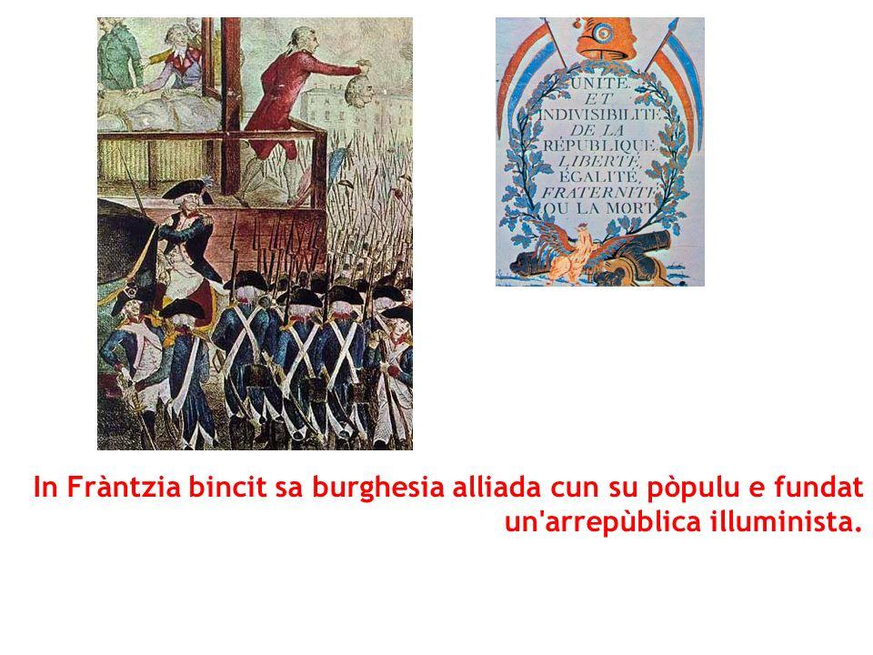 In Fràntzia bincit sa burghesia alliada cun su pòpulu e fundat un'arrepùblica illuminista.