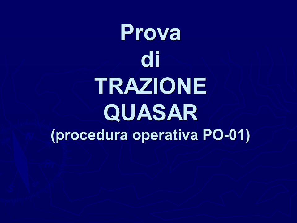 Prova di TRAZIONE QUASAR (procedura operativa PO-01)