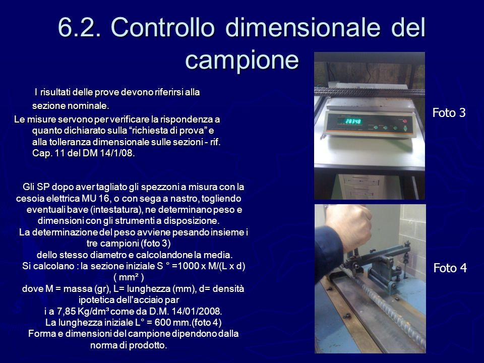 6.2. Controllo dimensionale del campione I risultati delle prove devono riferirsi alla sezione nominale. I risultati delle prove devono riferirsi alla