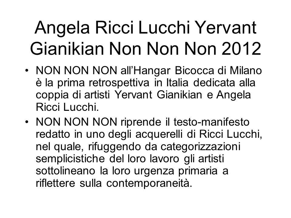 Angela Ricci Lucchi Yervant Gianikian Non Non Non 2012 NON NON NON allHangar Bicocca di Milano è la prima retrospettiva in Italia dedicata alla coppia