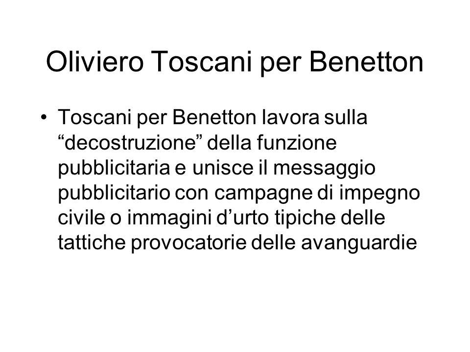 Oliviero Toscani per Benetton Toscani per Benetton lavora sulla decostruzione della funzione pubblicitaria e unisce il messaggio pubblicitario con cam